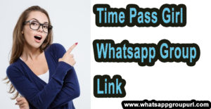 Time Pass Girl Whatsapp Group